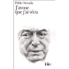Pablo Neruda, «Les mots». Traduit de l'espagnol par Claude Couffon. Extrait de J'avoue que j'ai vécu, Mémoires.
