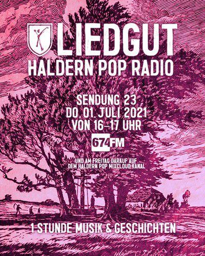 Liedgut Haldern Pop Radio 674FM Teil 23 01.07.2021 16:00 Uhr