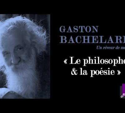 Gaston Bachelard (Un rêveur de mots)