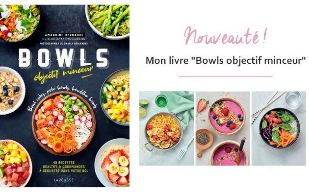 """""""Bowls objectif minceur"""" mon nouveau livre de recettes"""
