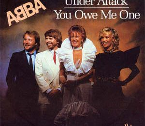 1982 : ABBA : Under Attack / You Owe Me One (1ère édition) (+video)