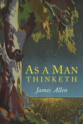 (kindle) DOWNLOAD FREE As a Man Thinketh By James Allen Free Online