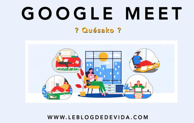 Google Meet : quésako ?