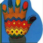 Le petit livre de Claude Ponti spécial pour/sur les petites mains - Le blog de fannyassmat, le quotidien d'une assistante maternelle en mille et une anecdotes