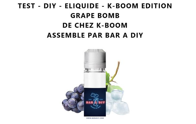 Test - Eliquide - K-Boom Edition Grape Bomb de chez K-Boom