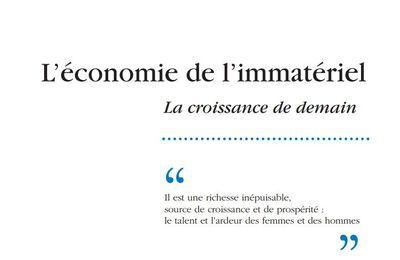 L'Economie de l'IMMATERIEL : déjà prévue et annoncée en France depuis 2006 ! ... et déjà 2015 en vue ! Dare to be better ? OK !