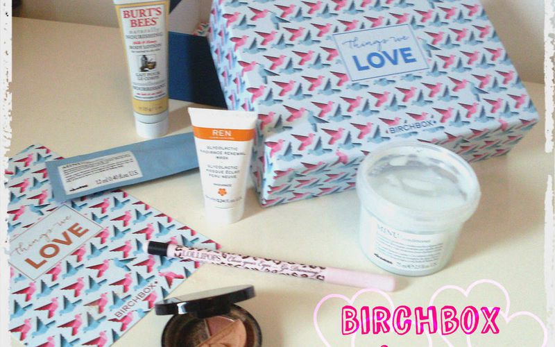"Birchbox ""In Love With Love"" ... Après la casse du fameux bronzer... + Code réduction"
