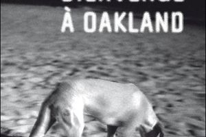 """Bienvenue à Oakland"", d'Eric Miles Williamson"