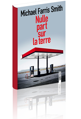 Nulle part sur la terre - Michael Farris Smith