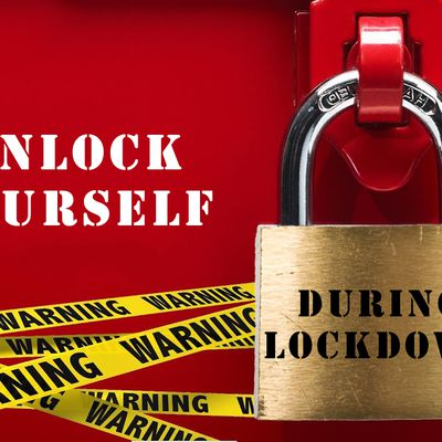 Unlock Yourself During Lockdown