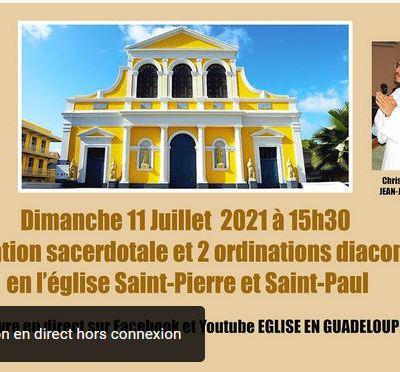 11 juillet 2021 à 15h30 (Guadeloupe) ou 21h30 (France): Ordination diaconale de Gino, diffusion en direct