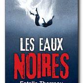 Les Eaux noires d'Estelle Tharreau - Le blog de Philippe Poisson