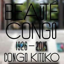 Beauté Congo 1926-2015 – Congo Kitoko