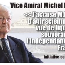 """""""J'accuse Monsieur Macron d'agir, sciemment, en vue de liquider la souveraineté et l'indépendance de la France !"""