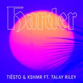 Harder | Tiësto & KSHMR & ft. Talay Riley | Spinnin' Records