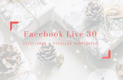 Facebook live 30 Feuilles surpiquées