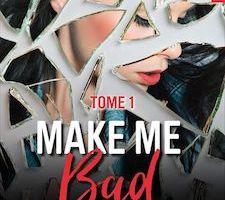 Make Me Bad tome 1 de Elle SEVENO