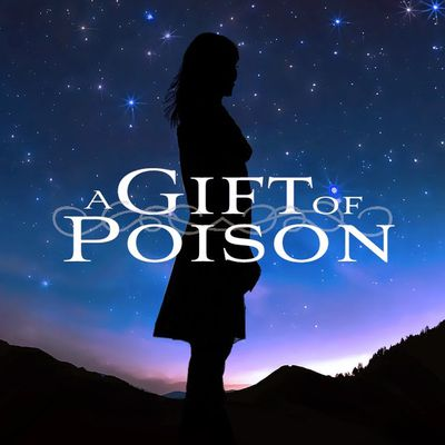 A Gift of Poison (by Kate Avery Ellison)