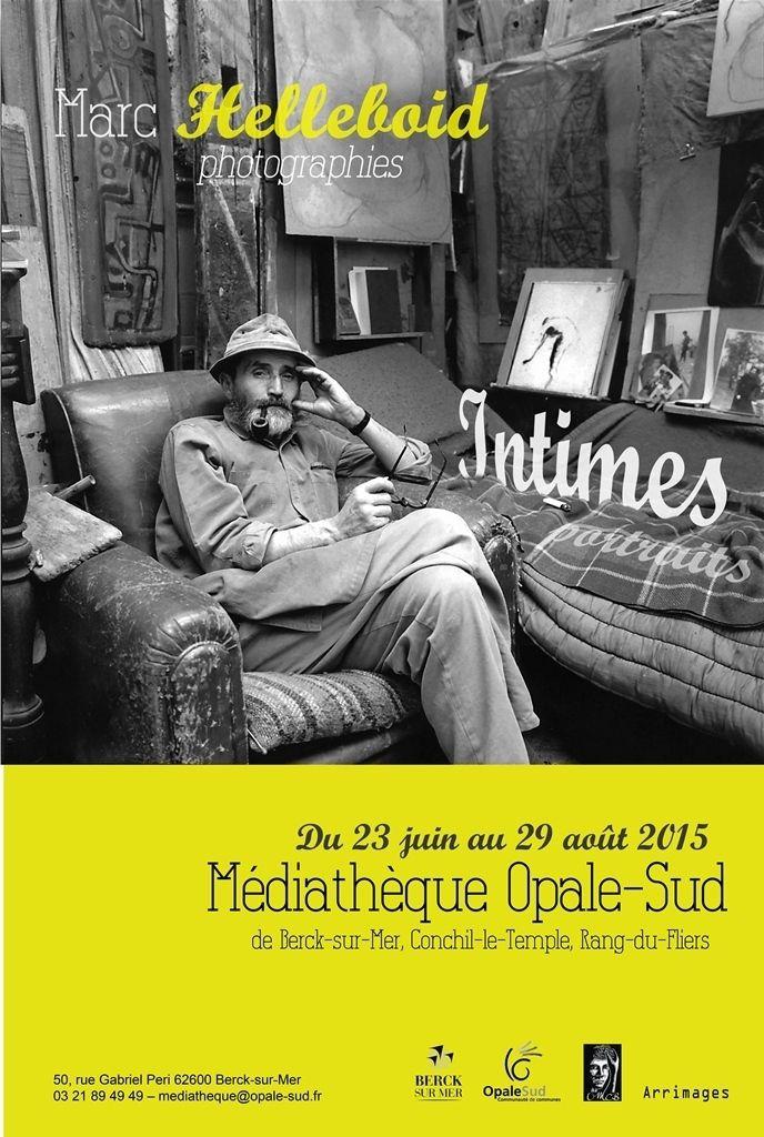 """MARC HELLEBOID EXPOSE SES """"INTIMES PORTRAITS""""...à LA MEDIATHEQUE D'OPALE SUD...DURANT L'ÉTÉ..."""