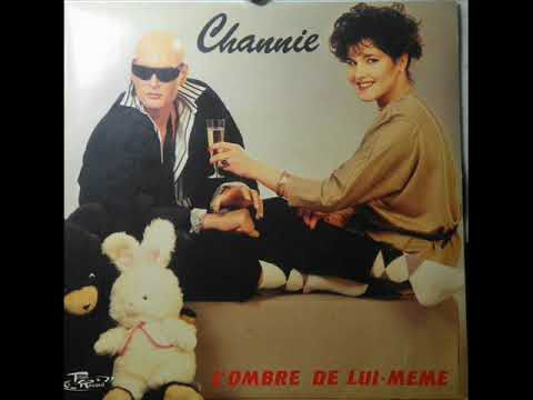 CHANNIE - ON EN REVE ENCORE