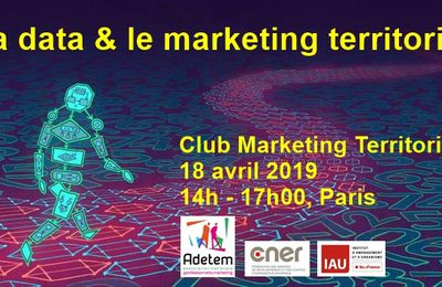 Club marketing du 18 avril 2019 : appel à témoins sur la data & le marketing territorial