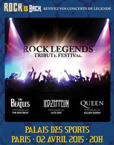 Concert: Rock Legends Tribute Festival le 02/04/15 au Palais des Sports !