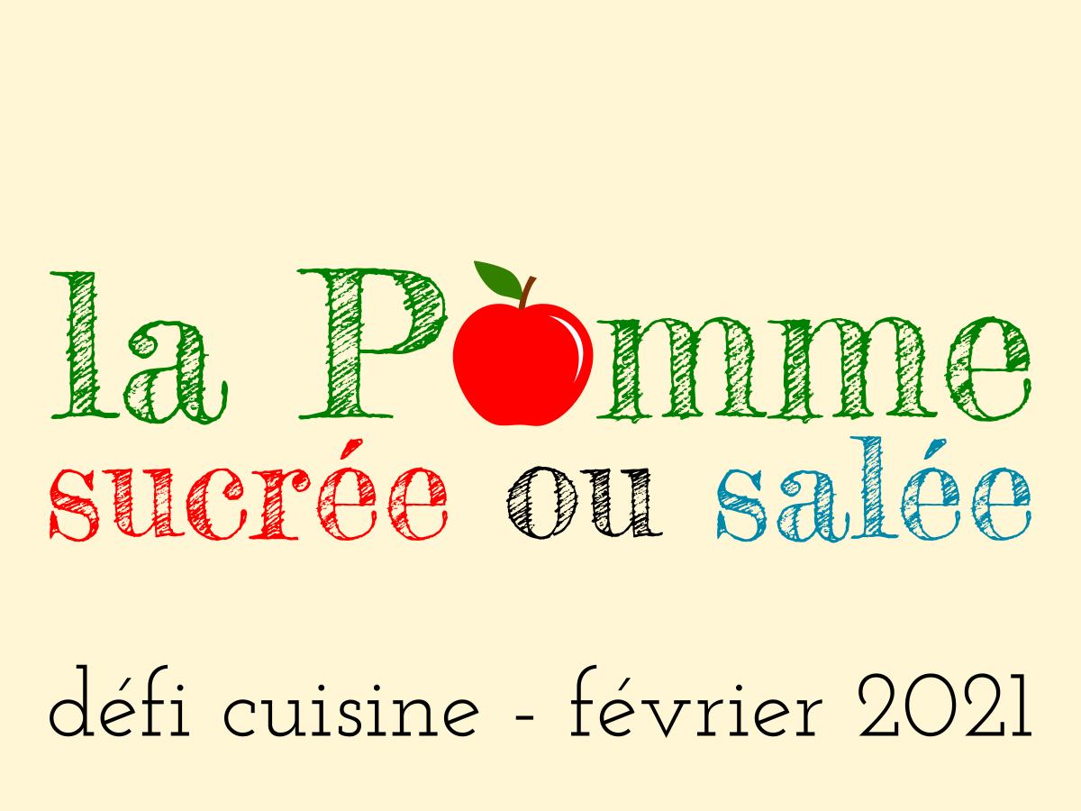 Défi recettes de cuisine février 2021 « La pomme sucrée ou salée »