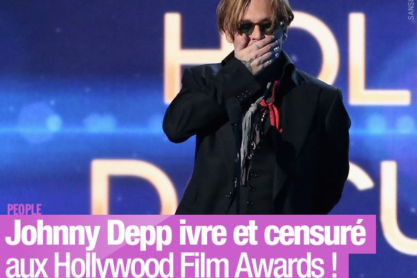Johnny Depp ivre et censuré aux Hollywood Film Awards ! #HollywoodAwards
