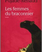 Les femmes du braconnier - Claude Pujade-Renaud