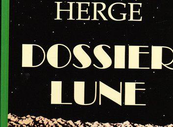 HERGE DOSSIER LUNE / DON'T MISS - DESTINATION MOON