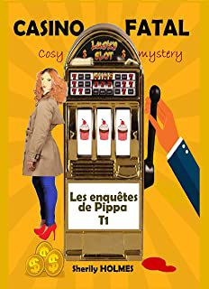 Casino fatal - Sherily Holmes