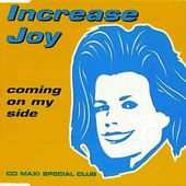 Increase Joy‎ - Coming On My Side