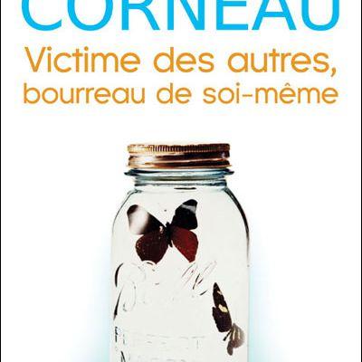 Livre : Victime des autres, bourreau de soi-même de Guy Corneau