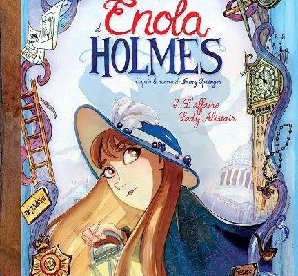 Les enquêtes d'Enola Holmes, tome 2: L'affaire Lady Alistair - Serena Blasco & Nancy Springer