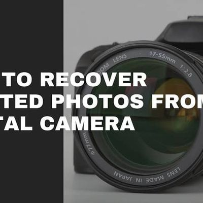 How To Recover Deleted Photos From Digital Camera