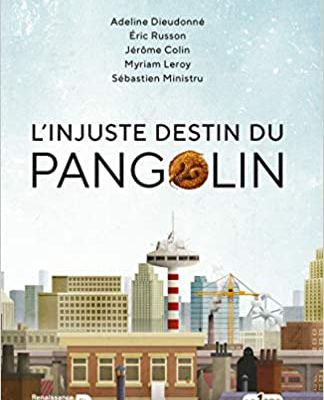 L'injuste destin du pangolin / Collectif