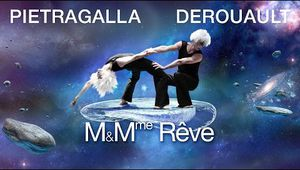 M et Mme Rêve, les prolongations de Pietragalla au Grand Rex en 2014