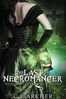 The Last Necromancer (by C.J. Archer)