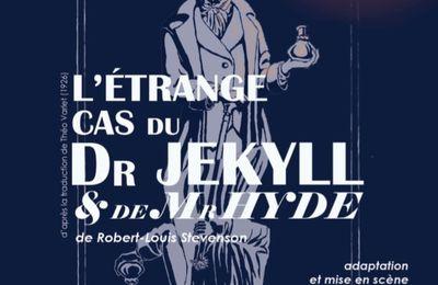 Avis théâtre : L'Étrange cas du Dr Jekyll et de Mr Hyde