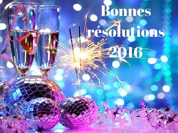 Mes bonnes résolutions #2016