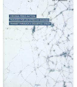 Donaciones recientes a CEDOC/MUA Colección Investigacion -Teor/etica Virginia Pérez-Ratton, Travesía por un estrecho dudoso