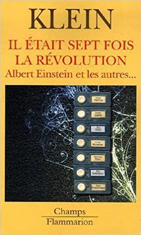 Etienne Klein, Il était sept fois la révolution