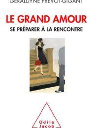 """Livre de Géraldyne Prévot-Gigant """"Le Grand Amour Se préparer à la rencontre""""."""
