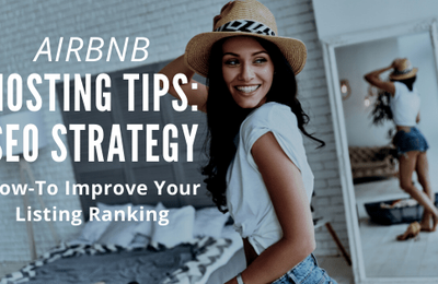AIRBNB HOSTING TIPS: SEO STRATEGY TO IMPROVE YOUR LISTING RANKING