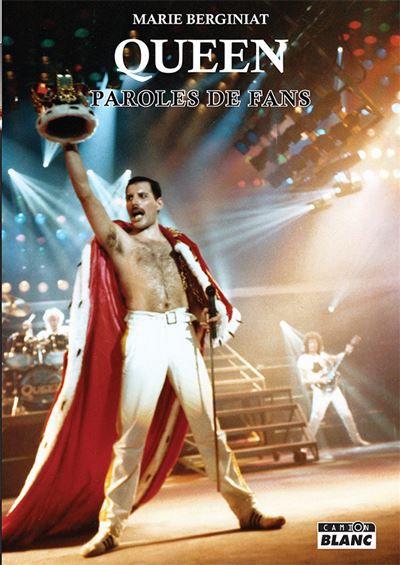 Queen: paroles de fan de Marie Berginiat