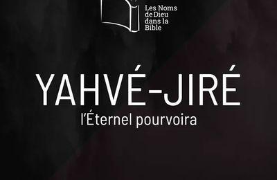 L'ETERNEL POURVOIRA  YAHVE-JIRE