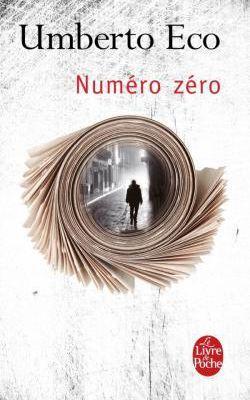 Numéro zéro d'Umberto Eco. Quand la presse passe sur le gril qu'elle destine à ses victimes
