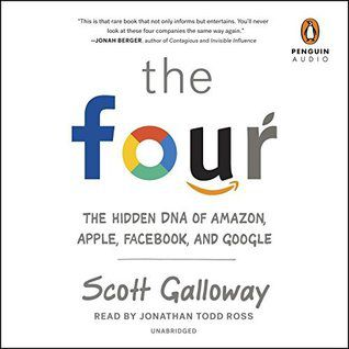 (eBook) Read The Four: The Hidden DNA of Amazon, Apple, Facebook, and Google By Scott Galloway PDF Online Unlimited