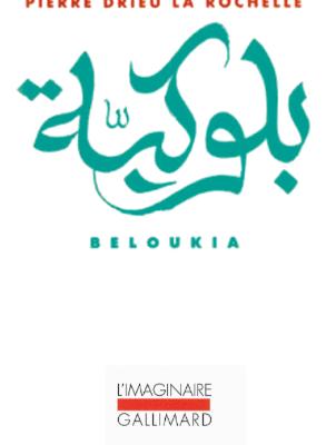 Beloukia - Pierre Drieu La Rochelle