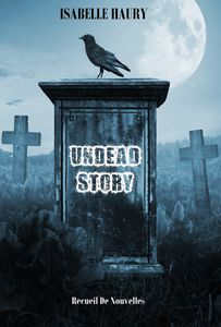 Undead Story - Isabelle Haury